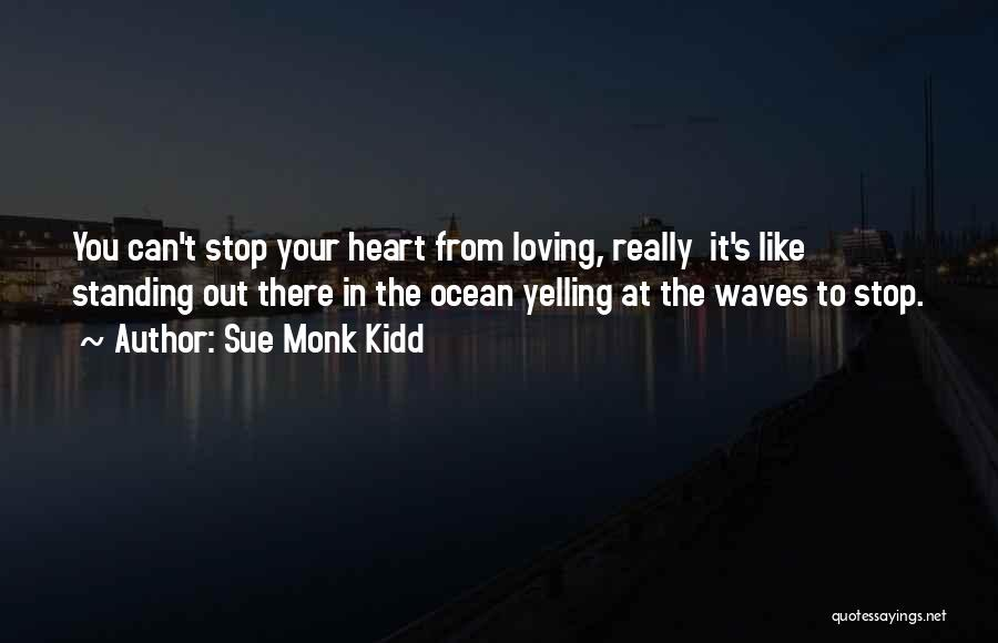 The Loving The Ocean Quotes By Sue Monk Kidd