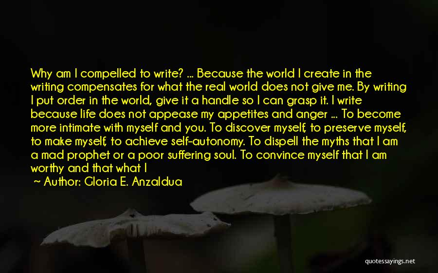 The Mad Real World Quotes By Gloria E. Anzaldua