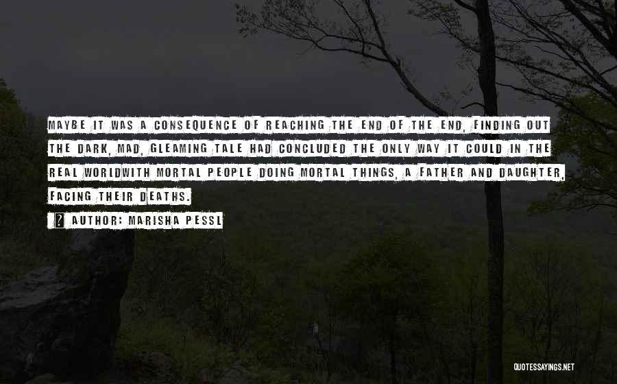 The Mad Real World Quotes By Marisha Pessl