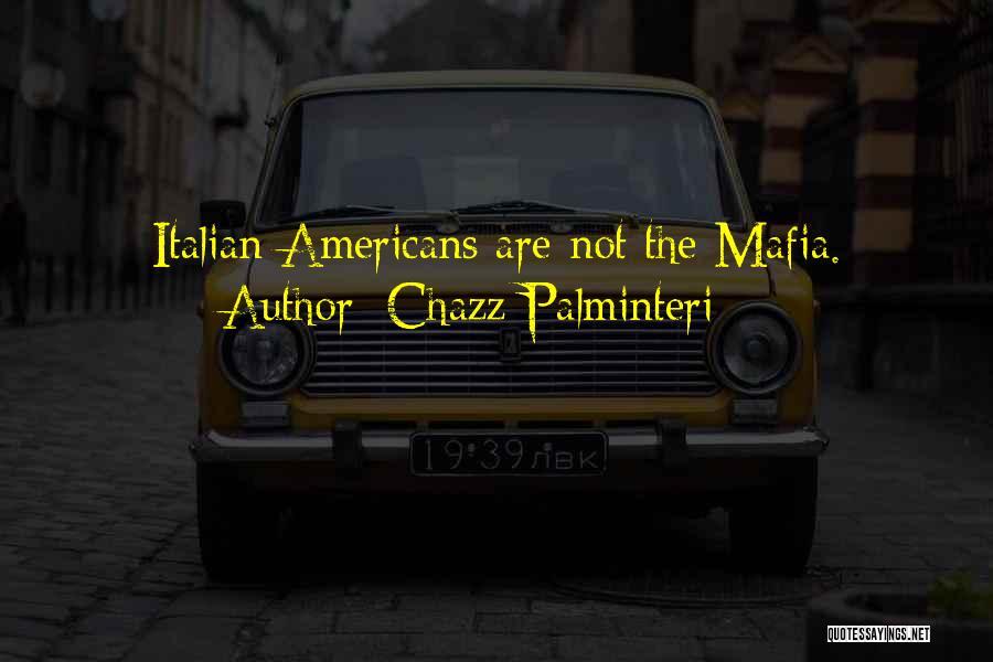 The Mafia Italian Quotes By Chazz Palminteri