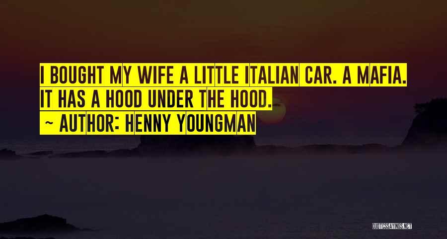 The Mafia Italian Quotes By Henny Youngman