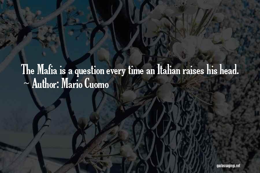 The Mafia Italian Quotes By Mario Cuomo