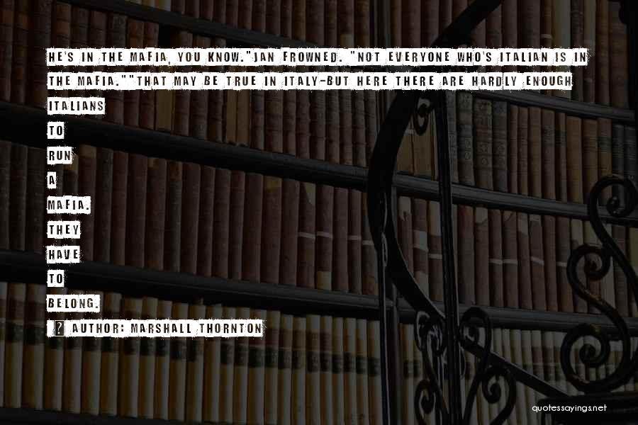 The Mafia Italian Quotes By Marshall Thornton