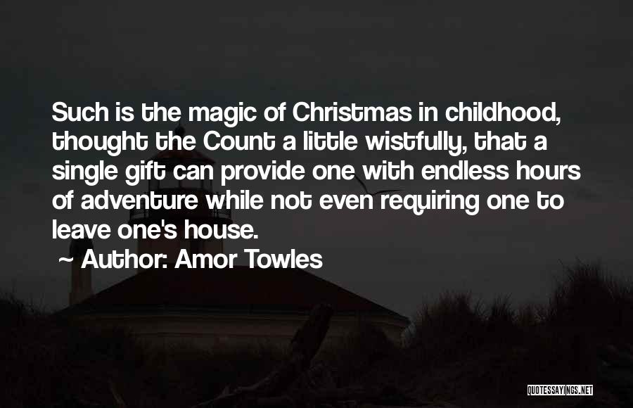 The Magic Of Childhood Quotes By Amor Towles