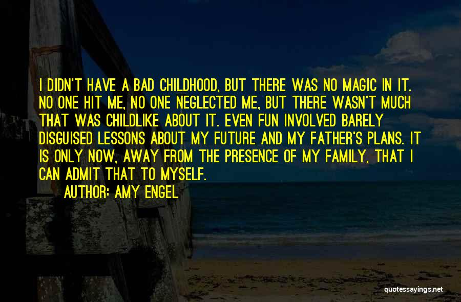 The Magic Of Childhood Quotes By Amy Engel