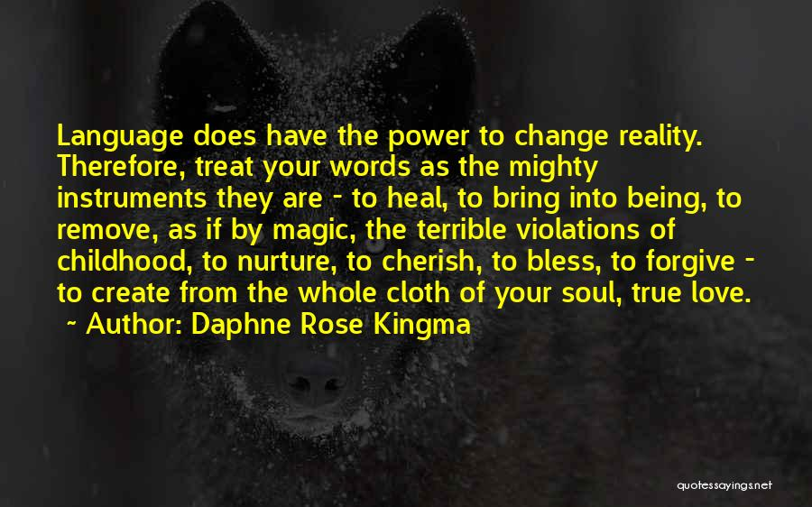 The Magic Of Childhood Quotes By Daphne Rose Kingma