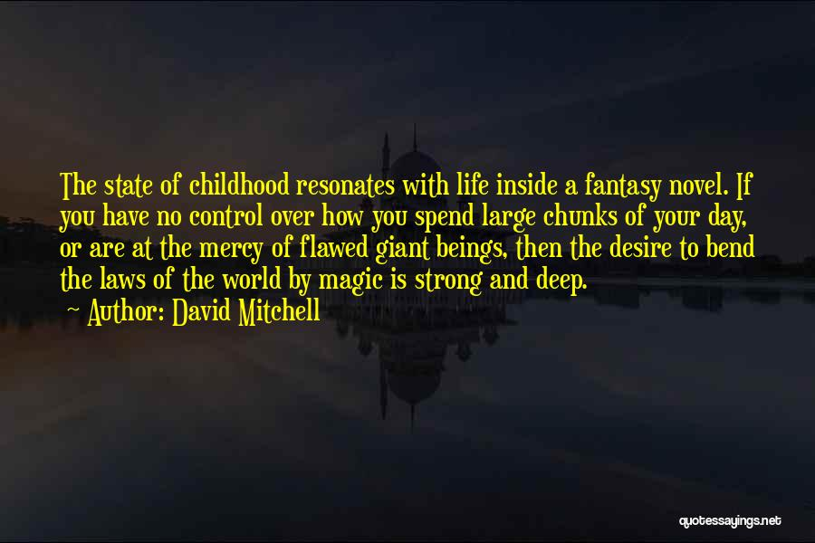 The Magic Of Childhood Quotes By David Mitchell