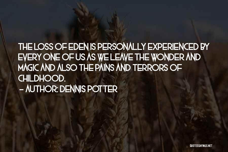 The Magic Of Childhood Quotes By Dennis Potter