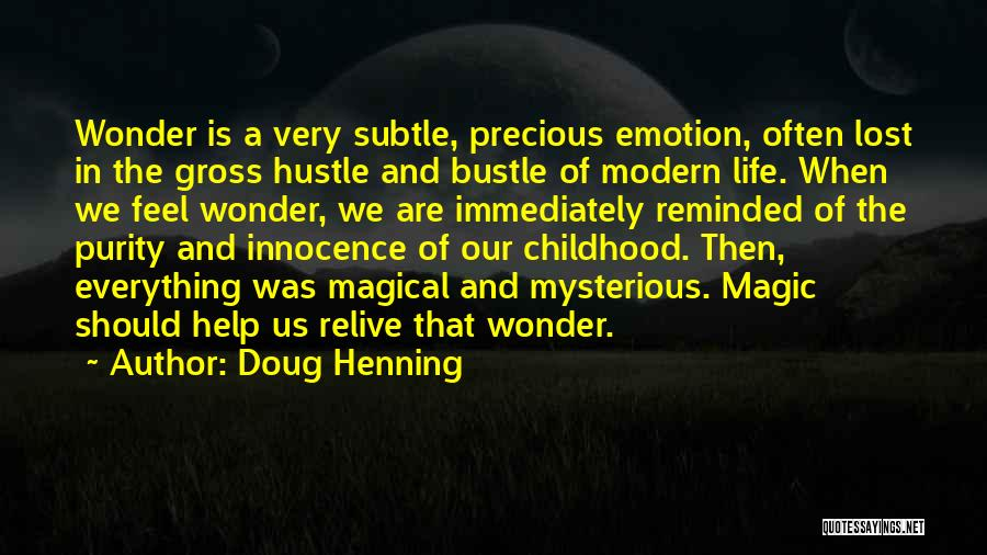 The Magic Of Childhood Quotes By Doug Henning