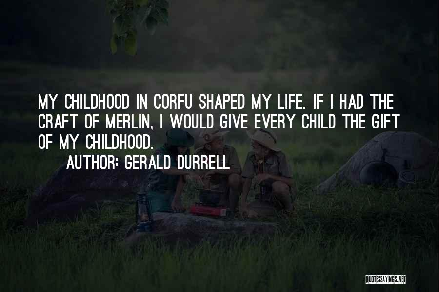 The Magic Of Childhood Quotes By Gerald Durrell