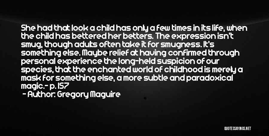 The Magic Of Childhood Quotes By Gregory Maguire