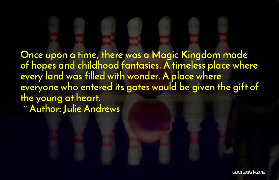 The Magic Of Childhood Quotes By Julie Andrews