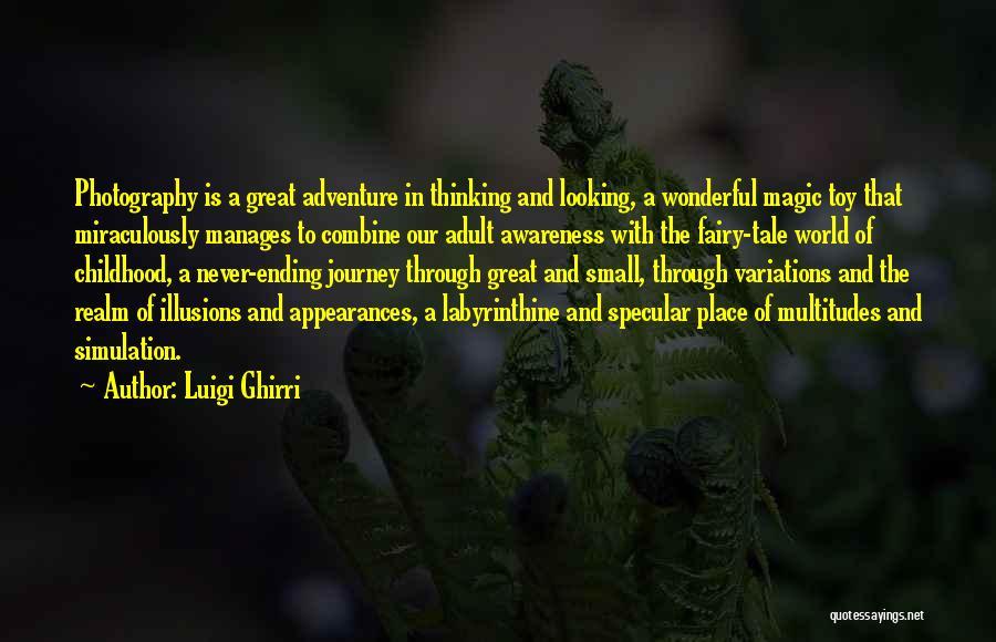 The Magic Of Childhood Quotes By Luigi Ghirri