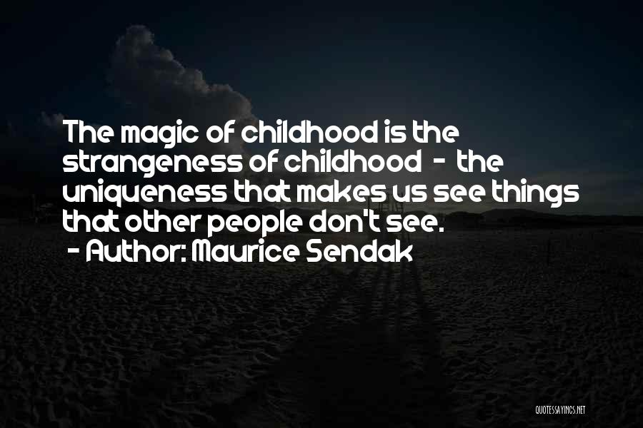 The Magic Of Childhood Quotes By Maurice Sendak