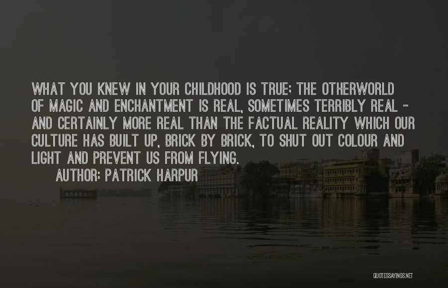 The Magic Of Childhood Quotes By Patrick Harpur