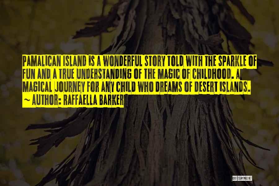 The Magic Of Childhood Quotes By Raffaella Barker