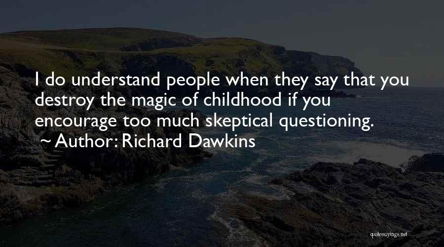The Magic Of Childhood Quotes By Richard Dawkins