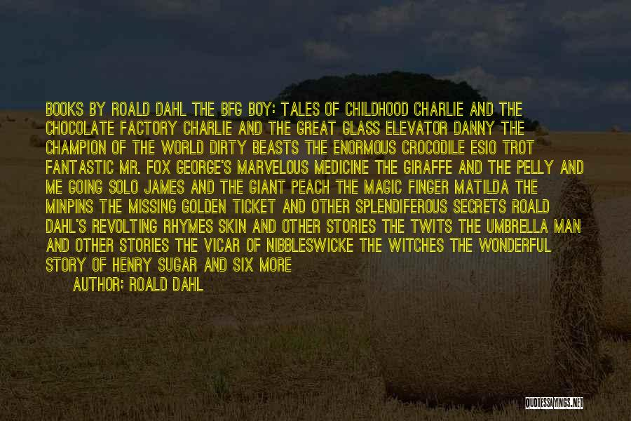 The Magic Of Childhood Quotes By Roald Dahl