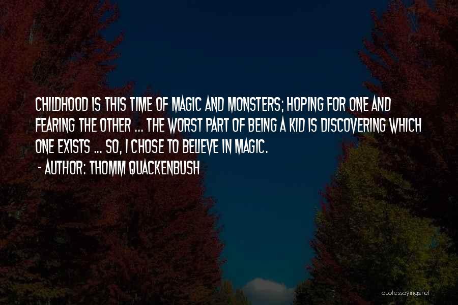 The Magic Of Childhood Quotes By Thomm Quackenbush