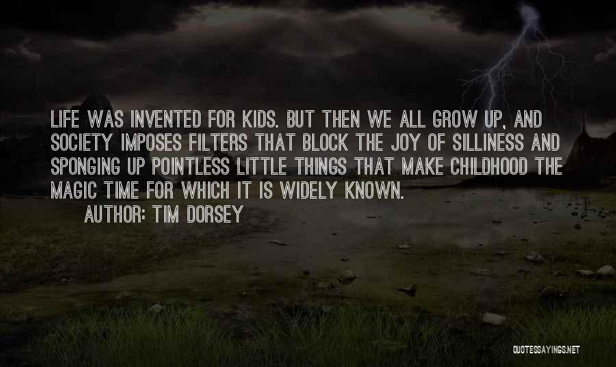 The Magic Of Childhood Quotes By Tim Dorsey