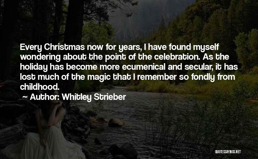 The Magic Of Childhood Quotes By Whitley Strieber
