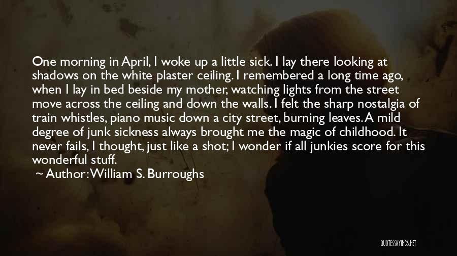 The Magic Of Childhood Quotes By William S. Burroughs