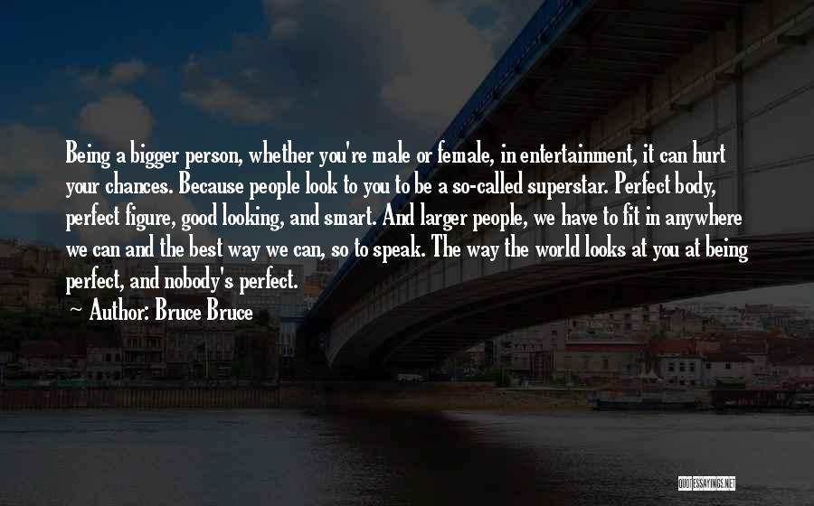 The Male Body Quotes By Bruce Bruce