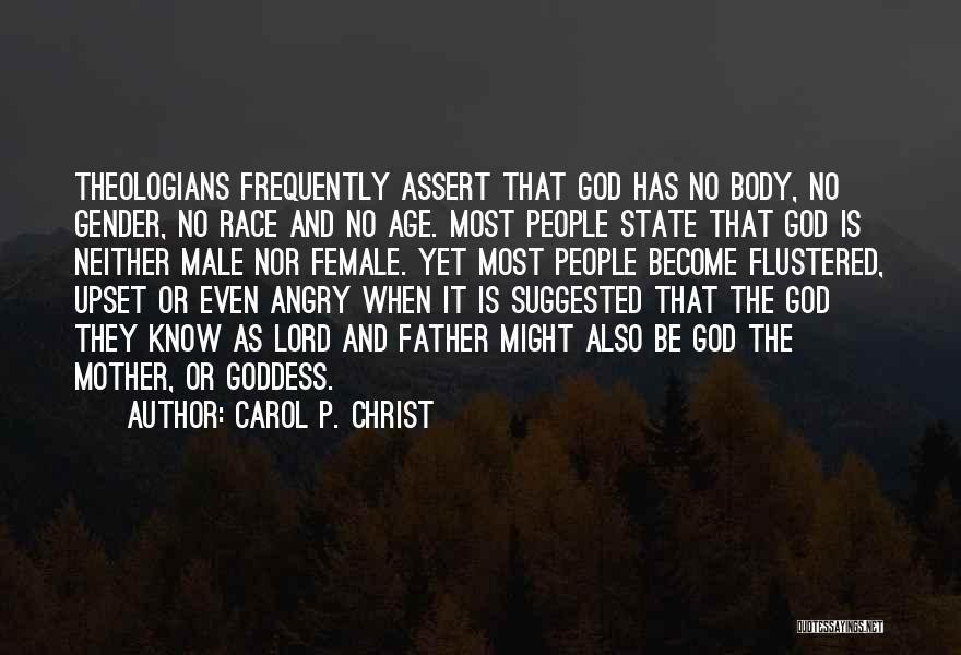 The Male Body Quotes By Carol P. Christ