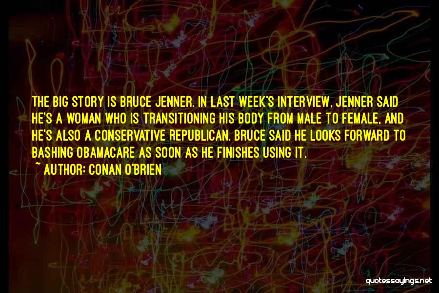The Male Body Quotes By Conan O'Brien