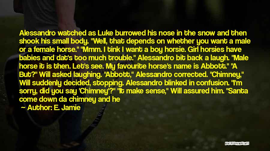 The Male Body Quotes By E. Jamie