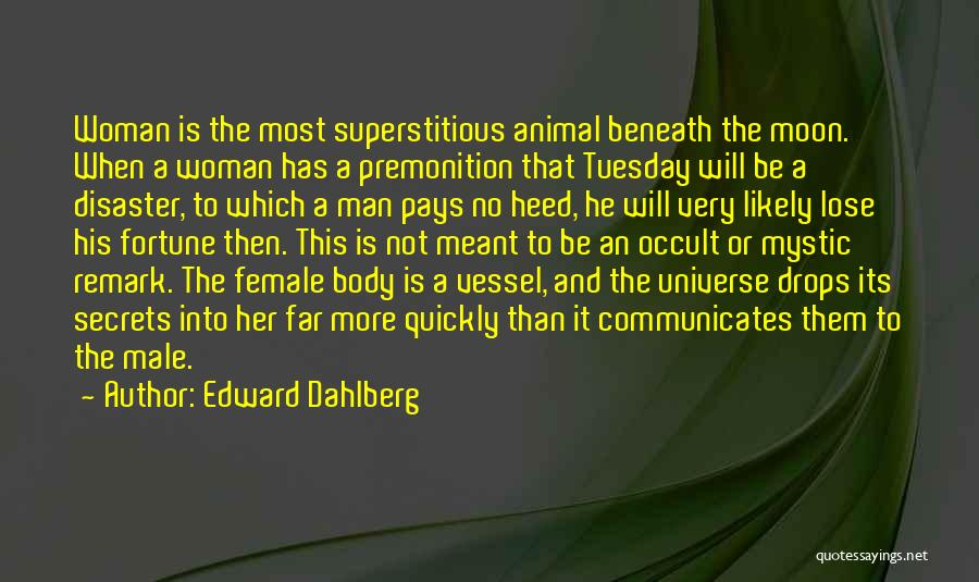 The Male Body Quotes By Edward Dahlberg