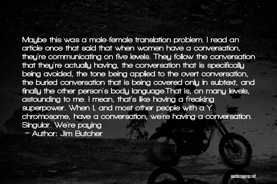 The Male Body Quotes By Jim Butcher