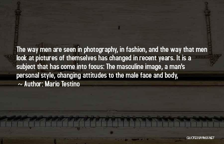 The Male Body Quotes By Mario Testino
