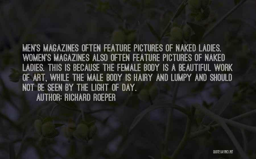 The Male Body Quotes By Richard Roeper
