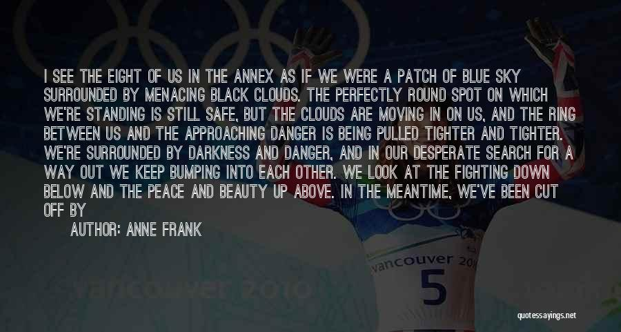 The Meantime Quotes By Anne Frank