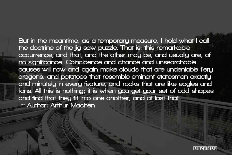 The Meantime Quotes By Arthur Machen