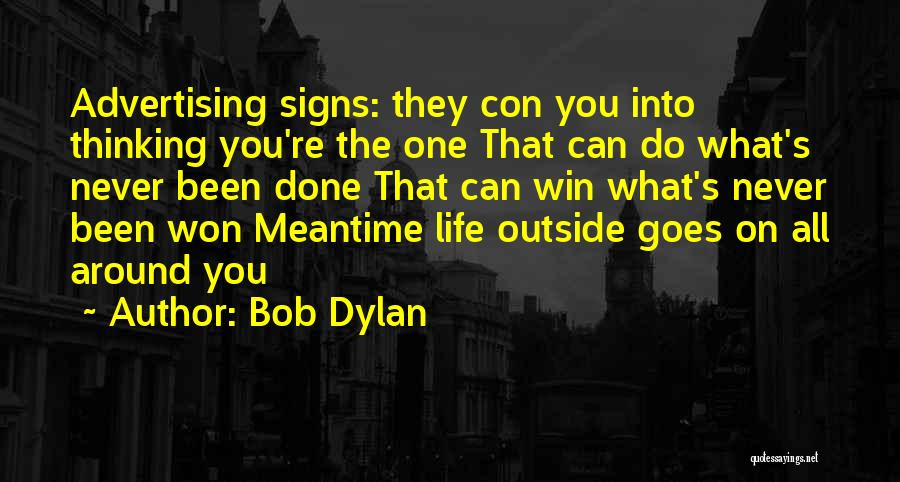 The Meantime Quotes By Bob Dylan