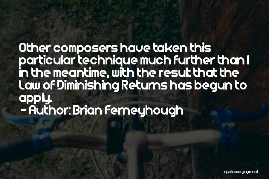 The Meantime Quotes By Brian Ferneyhough