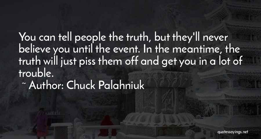 The Meantime Quotes By Chuck Palahniuk