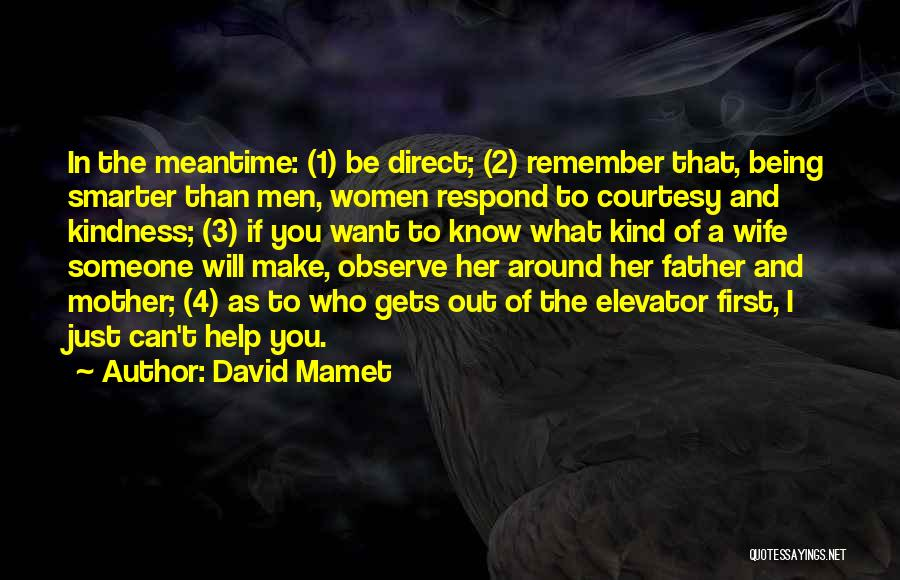 The Meantime Quotes By David Mamet