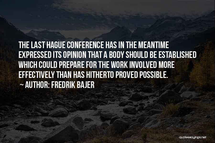 The Meantime Quotes By Fredrik Bajer