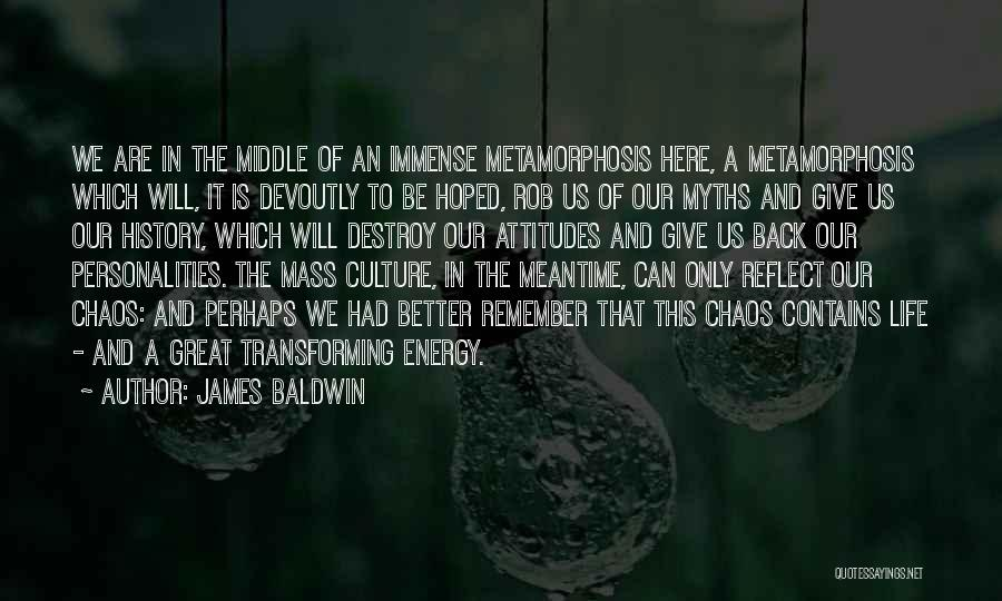 The Meantime Quotes By James Baldwin
