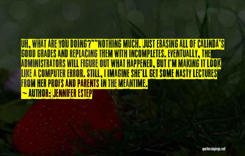 The Meantime Quotes By Jennifer Estep