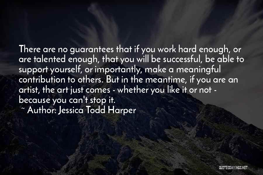 The Meantime Quotes By Jessica Todd Harper