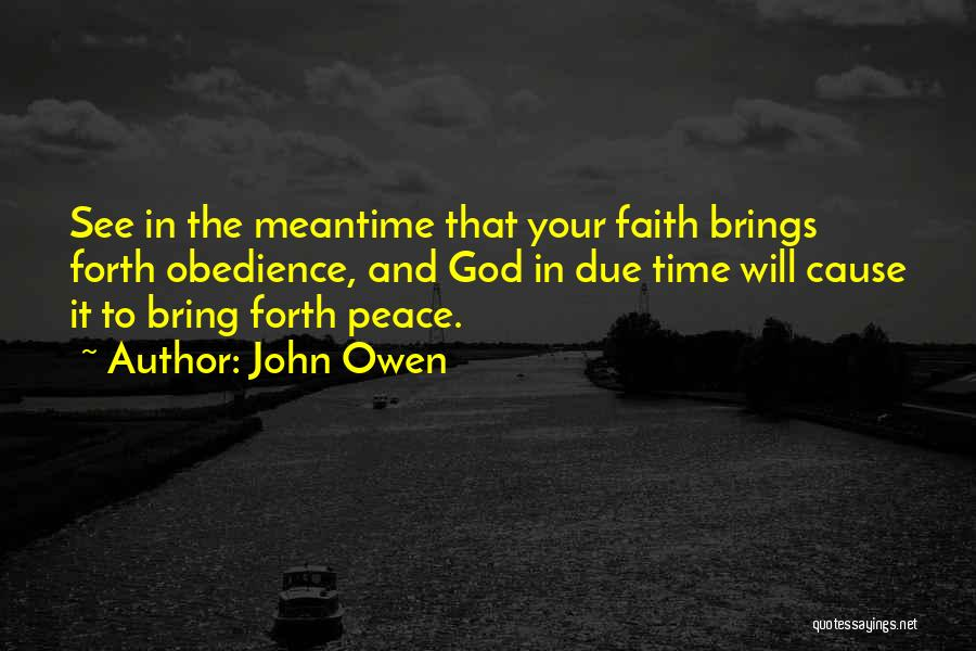 The Meantime Quotes By John Owen
