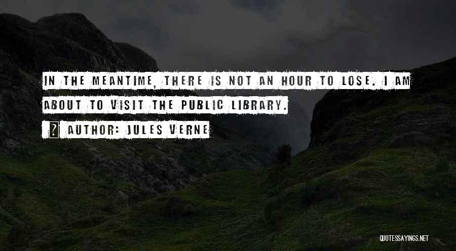 The Meantime Quotes By Jules Verne