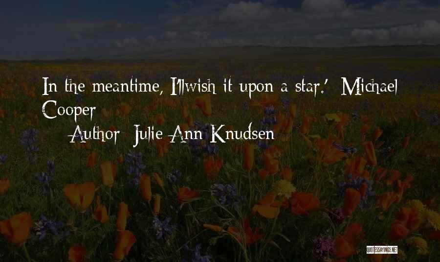 The Meantime Quotes By Julie Ann Knudsen