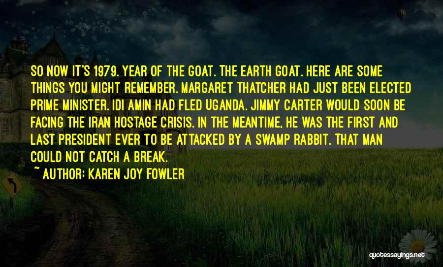 The Meantime Quotes By Karen Joy Fowler