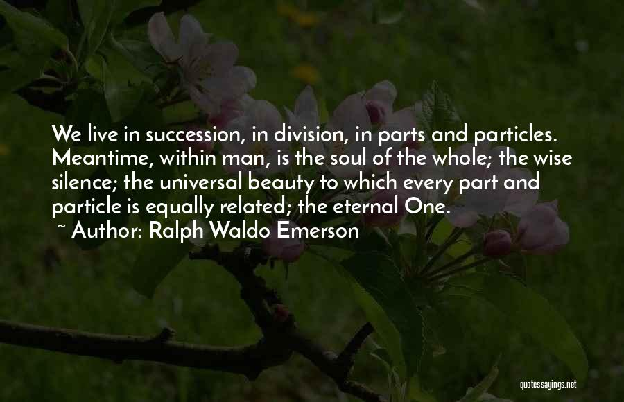 The Meantime Quotes By Ralph Waldo Emerson