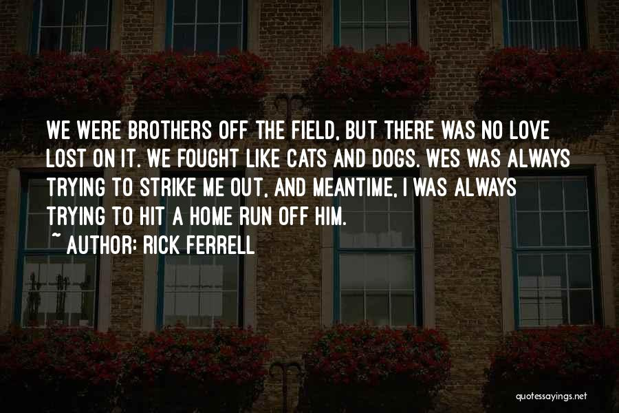 The Meantime Quotes By Rick Ferrell